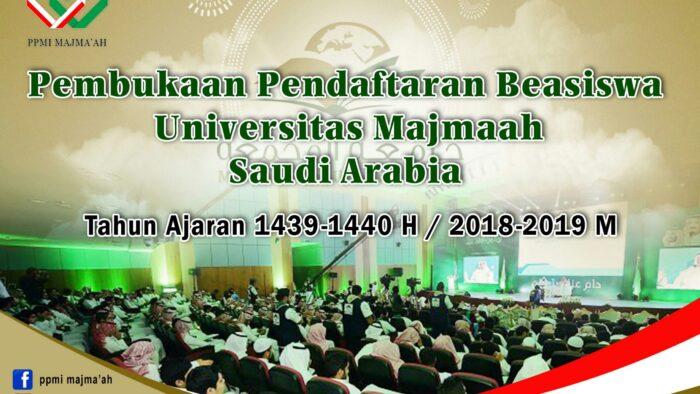 Pembukaan Pendaftaran Beasiswa Universitas Majma'ah Arab Saudi Tahun Ajaran 1439-1440/ 2017-2018