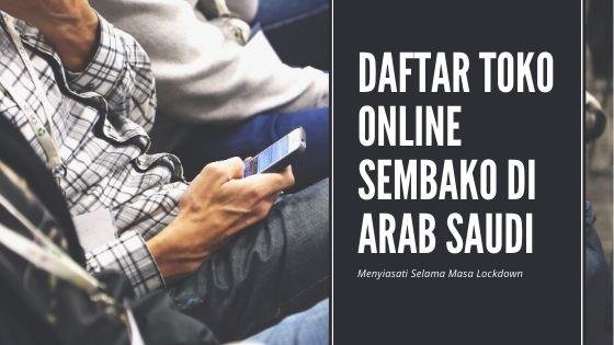 Daftar Toko Online Untuk Belanja Sembako Saat Lockdown di Arab Saudi