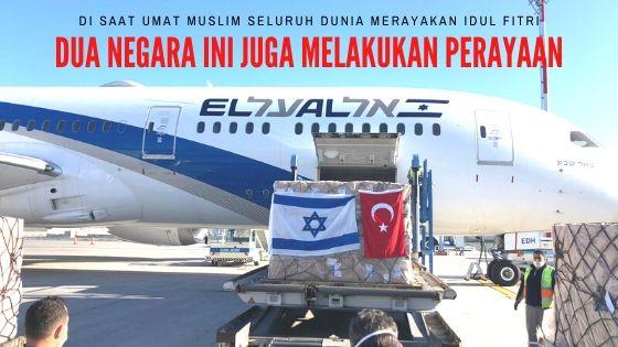 Bukan Arab Saudi, Tetapi Turki dan Israel Melakukan Perayaan Tepat di Hari Idul Fitri