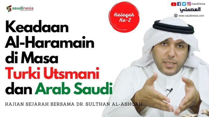 Keadaan Al-Haramain Pada Masa Turki Utsmani dan Arab Saudi