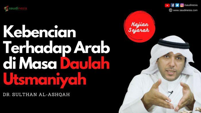 Kebencian Turki Utsmani Terhadap Bangsa Arab