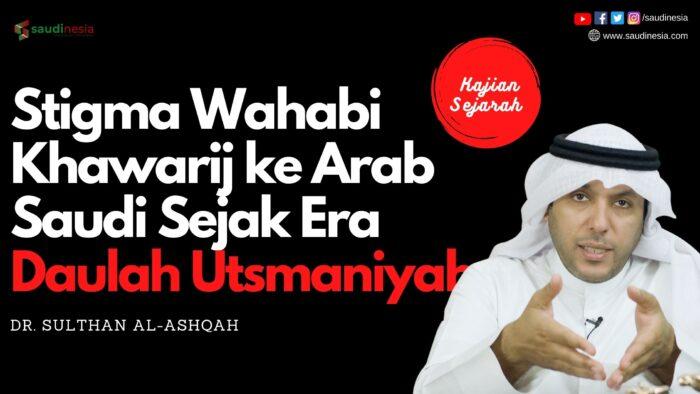 Stigma Wahabi-Khawarij Sejak Era Daulah Utsmaniyah
