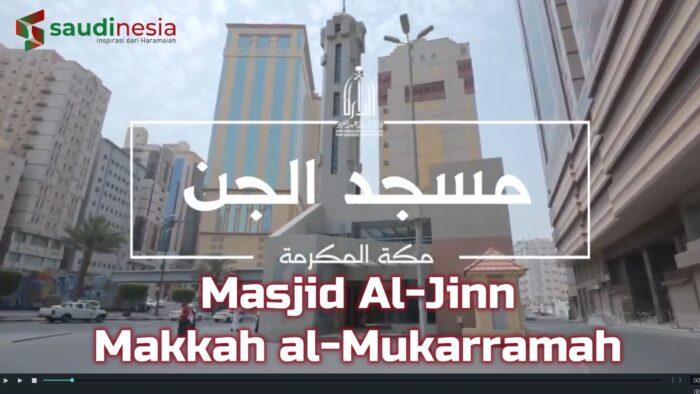 Video: Kisah Masjid al-Jinn di Makkah al-Mukarramah